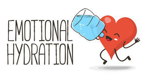Emotional hydration